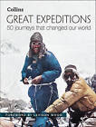 Great Expeditions: 50 Journeys That Changed Our World by Alan Greenwood, Mark Steward (Hardback, 2016)