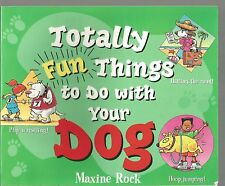 Totally Fun Things to Do with Your Dog Maxine Rock Ed Shems PB 1998