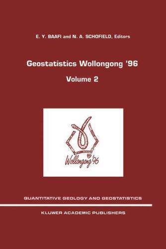 Quantitative Geology and Geostatistics: Geostatistics Wollongong '96 Vol. 2...