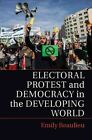 Electoral Protest and Democracy in the Developing World by Emily Beaulieu (Paperback, 2014)
