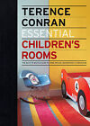 Essential Children's Rooms: The Back to Basics Guide to Home Design, Decoration and Furnishing by Sir Terence Conran (Hardback, 2011)