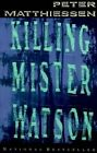 Killing Mr Watson by Matthiessen (Paperback, 1997)