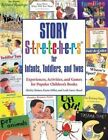 Story Stretchers for Infants, Toddlers, and Twos: Experiences, Activities, and Games for Popular Children's Books by Shirley Raines (Paperback, 2002)