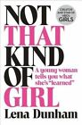 Not That Kind of Girl a Young Woman Tells You What She's Learned 9780007515523