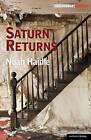 Saturn Returns by Noah Haidle (Paperback, 2010)