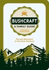 Bushcraft a Family Guide: Fun and Adventure in the Great Outdoors by John Boe, Owen Senior (Paperback, 2015)