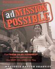 Admission Possible: The  Dare to Be Yourself  Guide for Getting Into the Best Colleges for You by Marjorie Hansen Shaevitz (Paperback / softback, 2012)