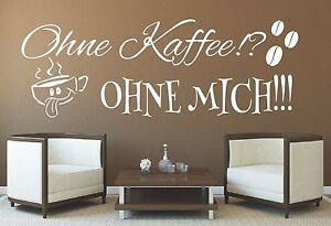 X615-Wandtattoo-Spruch-Ohne-Kaffee-ohne-Mich-Wandaufkleber-Wandsticker-Sticker