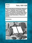 Report of the Board of Arbitration Gleason L. Archer, Chairman Henry E. Reynolds Martin J. Hennessey in the Matter of the Controversy Between the Springfield Street Railway Company and Division 448 of the Amalgamated Association of Street and Electric... by Anonymous (Paperback / softback, 2012)