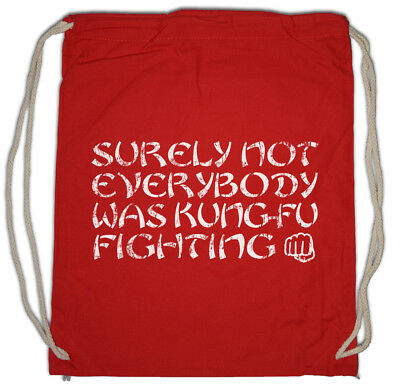 Gastfreundlich Surely Not Everybody Was Kung-fu Fighting Drawstring Bag Fun Song Martial Arts