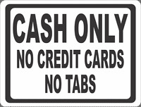 Cash Only No Credit Cards No Tabs Sign. Size Options. Payment Acceptance Policy
