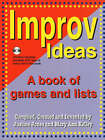 Improv Ideas: A Book of Games and Lists by Mary Ann Kelley, Justine Jones (Paperback, 2006)