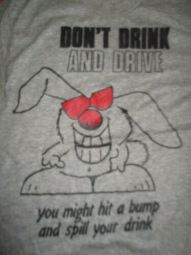Vintage DON'T DRINK AND DRIVE You might hit a bump & s your Drink LG Shirt