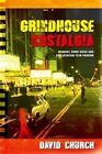 Grindhouse Nostalgia: Memory, Home Video and Exploitation Film Fandom by David Church (Paperback, 2016)