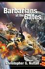 Barbarians at the Gates by Christopher G Nuttall (Paperback / softback, 2014)