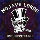 Unfuckwithable von Mojave Lords (2015)