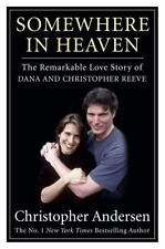 Somewhere in Heaven: The Remarkable Love Story of Dana and Christopher-ExLibrary