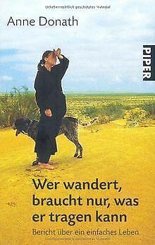 Wer wandert, braucht nur, was er tragen kann: Bericht üb...   Buch   Zustand gut