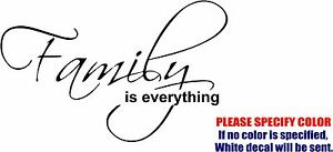 Family is Everything Decal Sticker JDM Funny Vinyl Car Window Bumper Laptop 7""