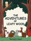 The Adventures of Leafy Wood by Barbara Head (Paperback, 2008)