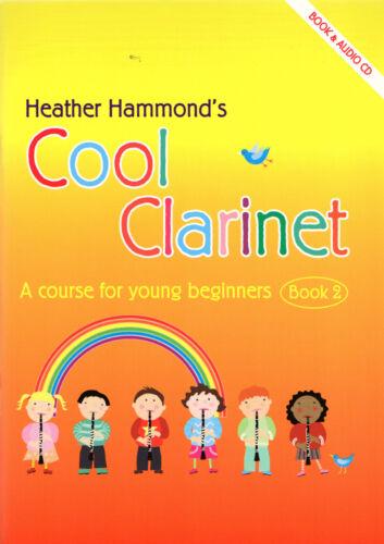 COOL CLARINET BOOK 2 STUDENT PUPILS TUTOR BEGINNER SHEET MUSIC /& CD Hammond
