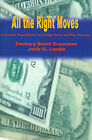 All the Right Moves: A Financial Road Map for the College Senior and New Graduate by Zachary D Grossman, Janis Gade Landis (Paperback / softback, 2000)