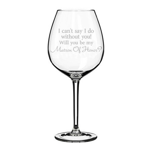 I Can/'t Say I Do Without You Will You Be My Matron Of Honor Proposal Wine Glass