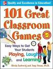 101 Great Classroom Games: Easy Ways to Get Your Students Playing, Laughing, and Learning by Amy Swan, Alexis Ludewig (Paperback, 2007)