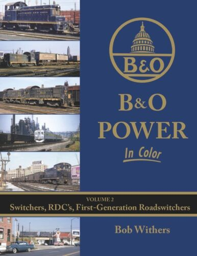 BALTIMORE /& OHIO POWER In Color Volume 2 HC 128 Pages MORNING SUN BOOKS 1648