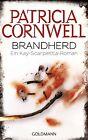 Brandherd von Patricia Cornwell (2012, Taschenbuch)