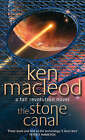 The Stone Canal: Book Two: The Fall Revolution Series by Ken MacLeod (Paperback, 1997)