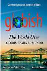 Globish Para El Mundo: Globish the World Over by Jean-Paul Nerri Re, Jean-Paul Nerriere, David Hon (Paperback / softback, 2009)