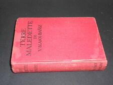 V. Blasco Ibanez TERRE MALEDETTE 1^ Ediz. 1930 Casa Editrice Sonzogno - Milano
