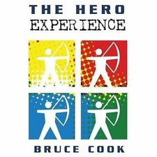 The Hero Experience by Bruce Cook (2013, Paperback)