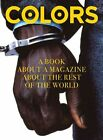 Colors. A book about a magazine about the rest of the world by Oliviero Toscani, Francesco Bonami, Luciano Benetton (Hardback, 2015)