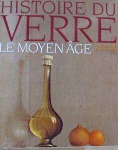 100% Vrai Book/livre : Histoire Du Verre Le Moyen âge / History Of Glass