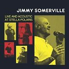 Live and Acoustic at Stella Polaris * by Jimmy Somerville (Vinyl, Jul-2016, SFE)