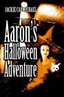 Aaron's Halloween Adventure 9780595386062 by Jackie Carmichael Paperback