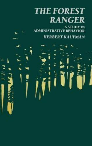 The Forest Ranger: A Study in Administrative Behavior Herbert Kaufman Paperback