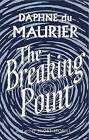 The Breaking Point: Short Stories by Daphne Du Maurier (Paperback, 2009)