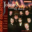 Johnny, Cock Thy Beaver: Popular Music-Making in 17th-Century England (CD, Jun-1996, Chandos)