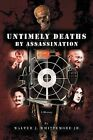 Untimely Deaths by Assassination by Walter J Whittemore Jr (Paperback / softback, 2012)
