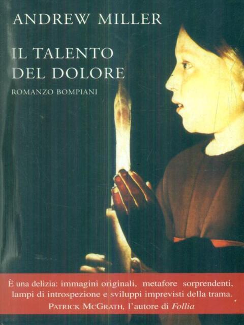 IL TALENTO DEL DOLORE  MILLER ANDREW BOMPIANI 1999
