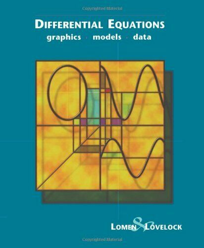 Differential Equations: Graphics, Models, Data, Lomen 9780471076483 New+=