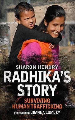 """AS NEW"" Radhika's Story: Surviving Human Trafficking, Sharon Hendry, Book"
