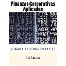 Finanzas Corporativas Aplicadas : Cuanto Vale una Empresa? by J. Lacarte...