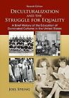 Deculturalization and the Struggle for Equality: A Brief History of the Education of Dominated Cultures in the United States by Joel Spring (Paperback / softback, 2012)