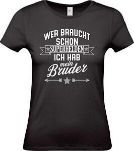 Lady-T-Shirt-Wer-braucht-schon-Superhelden-ich-hab-mein-Bruder-Familie