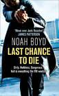 Last Chance to Die by Noah Boyd (Paperback, 2011)