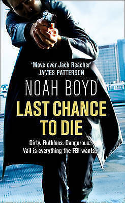 1 of 1 - Last Chance to Die by Noah Boyd (Paperback, 2011)